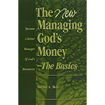 The New Managing God's Money - The Basics: Become a Better Manager of God's Resources