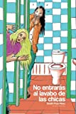 img - for No entrar s al lavabo de las chicas (Spanish Edition) book / textbook / text book