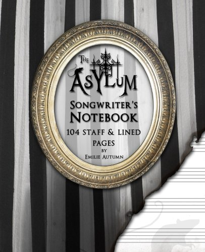 E.B.O.O.K The Asylum Songwriter's Notebook: 104 Blank Staff and Lined Pages for Music and Lyrics<br />[W.O.R.D]