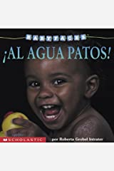 Baby Faces: Splash! (al Agua Patos! ) (Scholastic En Espanol-Spanish) Board book