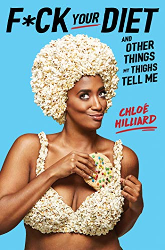 F*ck Your Diet: And Other Things My Thighs Tell Me (Best African American Stand Up Comedians)
