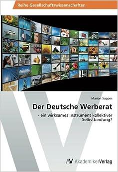 Book Der Deutsche Werberat: - ein wirksames Instrument kollektiver Selbstbindung? (German Edition)