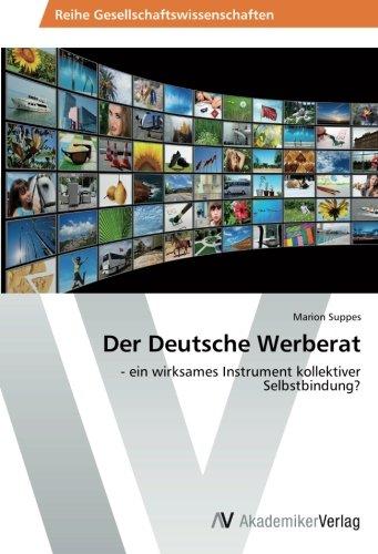 Der Deutsche Werberat: - ein wirksames Instrument kollektiver Selbstbindung?