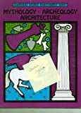 img - for Learning Works MYTHOLOGY ARCHEOLOGY ARCHITECTURE 0881600814 book / textbook / text book