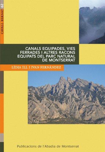 Descargar Libro Canals Equipades, Vies Ferrades I Altres Racons Equipats Del Parc Natural De Montserrat Lídia Ill Escudero
