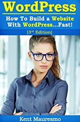 How To Build a Website With WordPress...Fast! (3rd Edition - Read2Learn Guides) (English Edition)