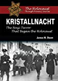 Kristallnacht: The Nazi Terror That Began the Holocaust (The Holocaust Through Primary Sources)