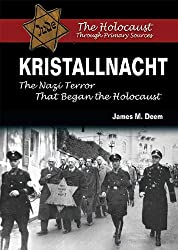 Kristallnacht: The Nazi Terror That Began the Holocaust (Holocaust Through Primary Sources)