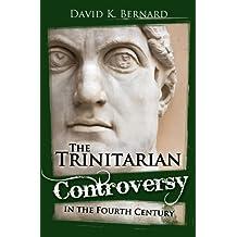 The Trinitarian Controversy in the Fourth Century