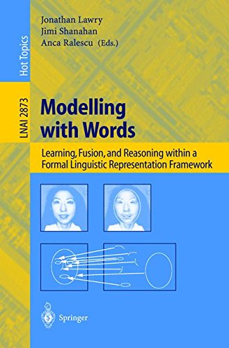 Modelling with Words: Learning, Fusion, and Reasoning within a Formal Linguistic Representation Framework (Lecture Notes in Computer Science) by Springer