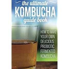 Kombucha Recipes: How To Make Your Own Delicious, Probiotic Fermented Kombucha Tea (KOMBUCHA, PROBIOTIC DRINKS, GUT HEALTH) 26 THE PROBIOTIC ELIXIR THAT WILL CHANGE YOUR LIFE Discover all the delicious ways to enjoy this fizzy wonder drink that is packed full of enzymes, vitamins,