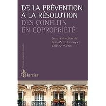De la prévention à la résolution des conflits en copropriété (Prévenir, négocier, résoudre) (French Edition)