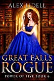 Great Falls Rogue: Power of Five Collection Book 6