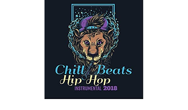Chill Beats Hip Hop Instrumental 2018 by Cool Chillout Zone