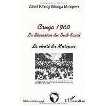 Congo 1960 la secession du sud-kasai