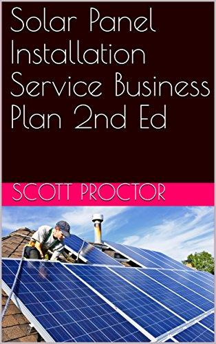 Solar Panel Installation Service Business Plan 2nd Ed