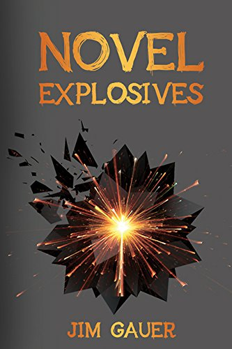 Image result for Jim Gauer, Novel Explosives,