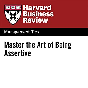 Master the Art of Being Assertive