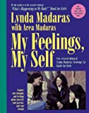 My Feelings, My Self: a Growing-up Guide for Girls by Lynda Madaras (1999-12-31)