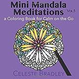 Mini Mandala Meditations Volume 5: a Coloring Book for Calm on the Go