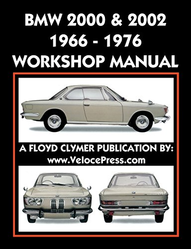 Bmw 2002 Manual - BMW 2000 & 2002 1966-1976 WORKSHOP MANUAL