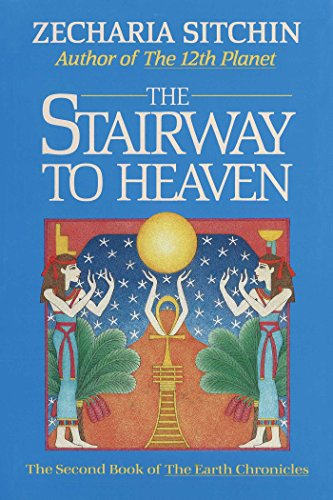 - The Stairway to Heaven (Book II): The Second Book of the Earth Chronicles