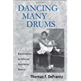 Dancing Many Drums: Excavations in African American Dance (Studies in Dance History)