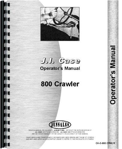 Download Case 800 Crawler Operators Manual pdf