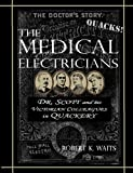 The Medical Electricians: George A. Scott and His Victorian Cohorts in Quackery