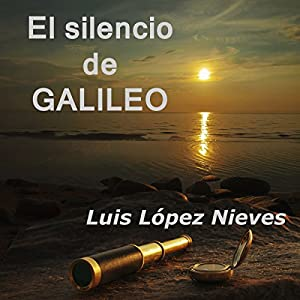 El silencio de Galileo [The Silence of Galileo] Audiobook