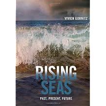 Rising Seas: Past, Present, Future