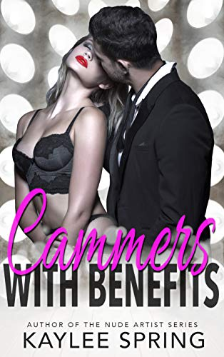 Cammers With Benefits (FWB Series Book 1) by [Spring, Kaylee]