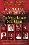 img - for A Special Kind Of Evil: The Colonial Parkway Serial Killings book / textbook / text book