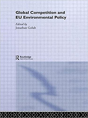 Global Competition and EU Environmental Policy (Routledge/EUI Studies in Environmental Policy)