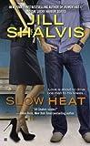 Slow Heat, Jill Shalvis, 0425270998