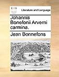 Johannis Bonefonii Arverni Carmina, Jean Bonnefons, 1170523560