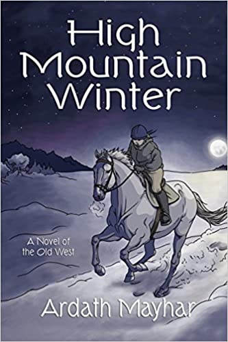 Book High Mountain Winter: A Novel of the Old West by Ardath Mayhar (2009-11-20)