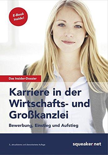 Das Insider-Dossier: Karriere in der Wirtschafts- und Großkanzlei: Bewerbung, Einstieg und Aufstieg Taschenbuch – 10. April 2014 Stefan Menden Jonas Seyfferth squeaker.net GmbH 394034561X