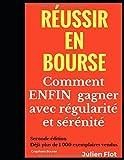 Réussir en bourse: Comment ENFIN gagner avec régularité et sérénité: Le Petit Traité de l'Investisseur en Bourse