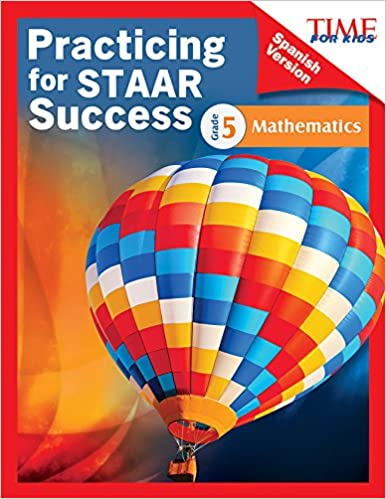 TIME FOR KIDS® PRACTICING FOR STAAR SUCCESS: MATHEMATICS: GR
