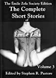 The Complete Short Stories of Emile Zola Volume 3, Emile Zola, 0983473811