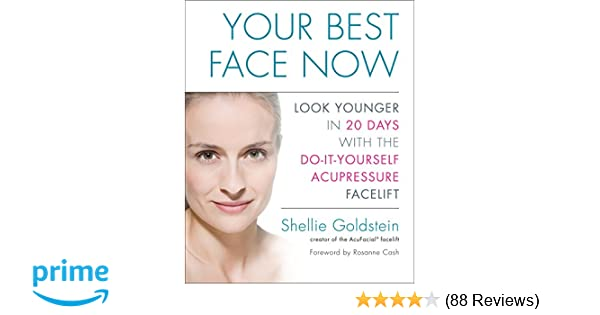 Your best face now look younger in 20 days with the do it your best face now look younger in 20 days with the do it yourself acupressure facelift shellie goldstein 9781583334409 amazon books solutioingenieria Choice Image