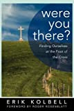 Were You There?, Erik Kolbell, 0664238335