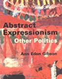 img - for Abstract Expressionism: Other Politics by Ann Eden Gibson (1999-11-10) book / textbook / text book