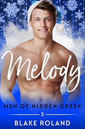 Melody (Men of Hidden Creek Season 3 Book 5) by [Roland, Blake]