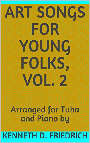 Art Songs for Young Folks, Vol. 2: Arranged for Tuba and Piano (Vol 2 Tuba)