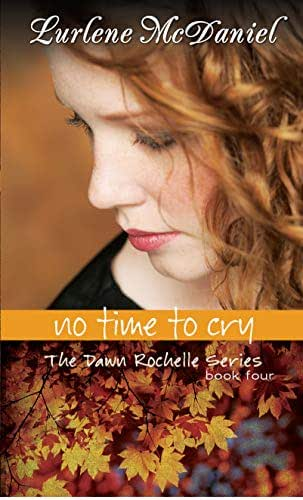 No Time to Cry: The Dawn Rochelle Series, Book Four (Lurlene McDaniel Books)