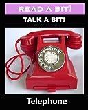 Read a Bit! Talk a Bit!: Telephone