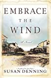 Embrace the Wind, an Historical Novel of the American West: Aislynn's Story- Book II, Sequel by  Susan Denning in stock, buy online here