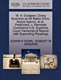 W. H. Dudgeon, Doing Business As All States Drive-Aways Agency, et Al. , Petitioners, V. Interstate Commerce U. S. Supreme Court Transcript of Record Wi, Edwin P. Rome and Robert W. GINNANE, 1270478532